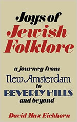 Joys of Jewish Folklore: From New Amsterdam to Beverly Hills and Beyond